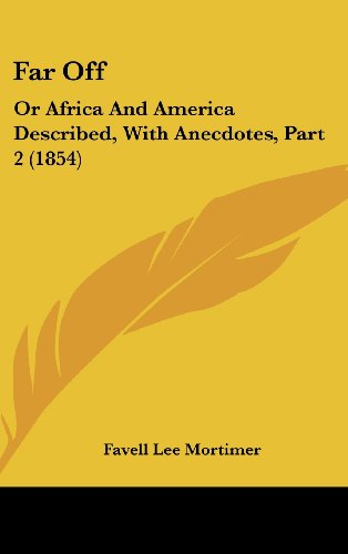 9781436986779: Far Off: Or Africa And America Described, With Anecdotes, Part 2 (1854)