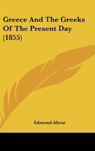 9781436989558: Greece and the Greeks of the Present Day (1855)