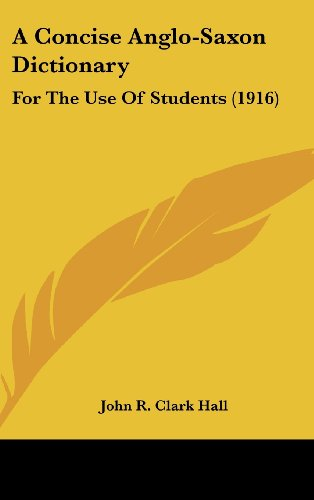 9781436989657: A Concise Anglo-Saxon Dictionary: For The Use Of Students (1916)