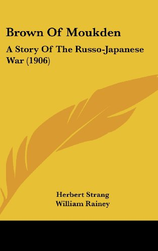 9781436991803: Brown Of Moukden: A Story Of The Russo-Japanese War (1906)