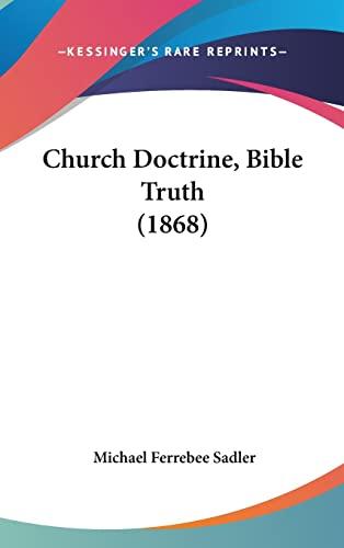 9781436992862: Church Doctrine, Bible Truth (1868)