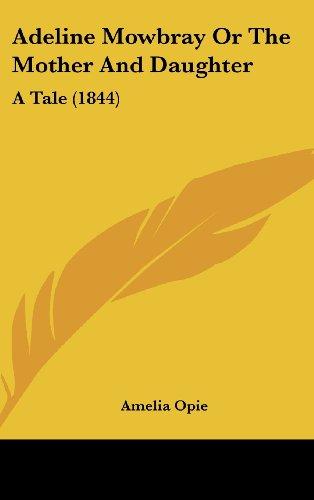 9781436993715: Adeline Mowbray Or The Mother And Daughter: A Tale (1844)