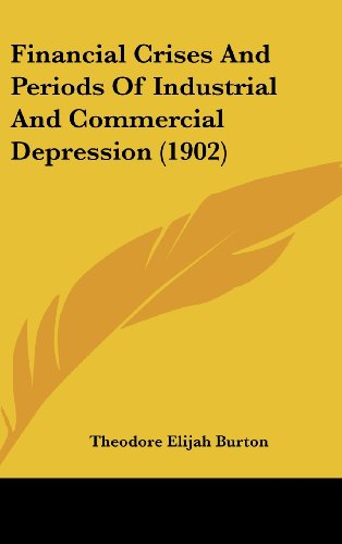 9781436993913: Financial Crises And Periods Of Industrial And Commercial Depression (1902)