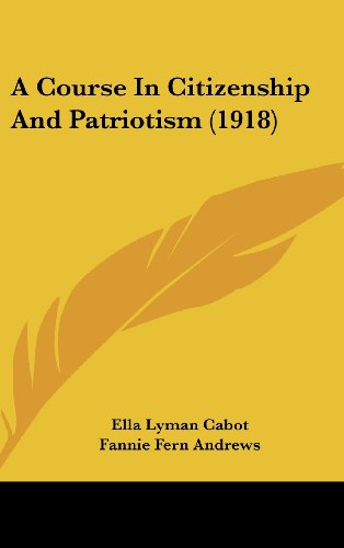 9781436995092: A Course In Citizenship And Patriotism (1918)