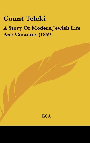 9781436996648: Count Teleki: A Story Of Modern Jewish Life And Customs (1869)