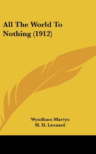 9781436996907: All The World To Nothing (1912)