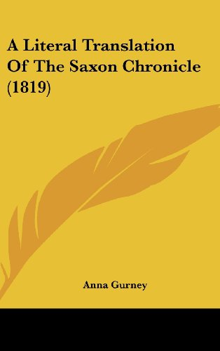9781436997966: A Literal Translation Of The Saxon Chronicle (1819)