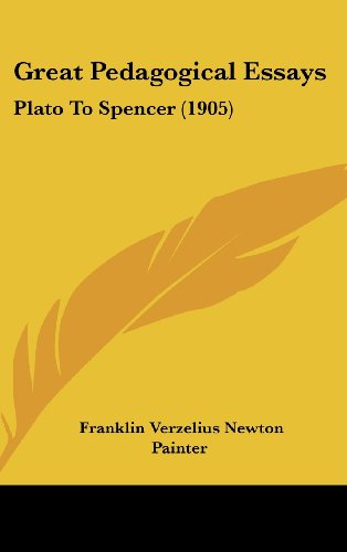 9781437000054: Great Pedagogical Essays: Plato To Spencer (1905)