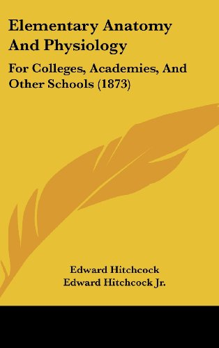 9781437002478: Elementary Anatomy And Physiology: For Colleges, Academies, And Other Schools (1873)