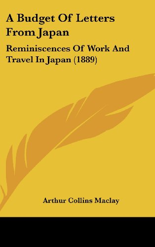 9781437003437: A Budget Of Letters From Japan: Reminiscences Of Work And Travel In Japan (1889)