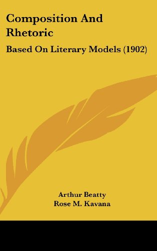 9781437004076: Composition And Rhetoric: Based On Literary Models (1902)