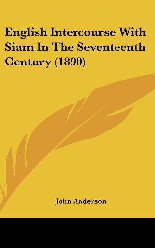 9781437005240: English Intercourse With Siam In The Seventeenth Century (1890)