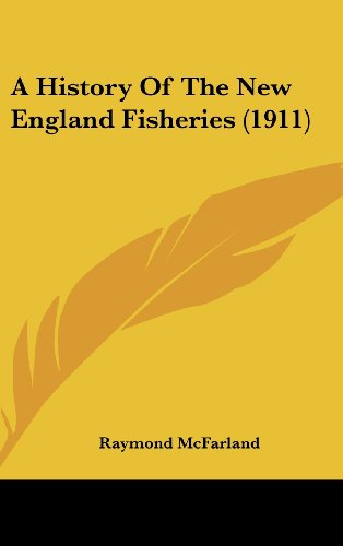 9781437005615: A History Of The New England Fisheries (1911)