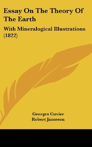Essay on the Theory of the Earth: With Mineralogical Illustrations (1822) (1437005985) by Cuvier, Georges Baron