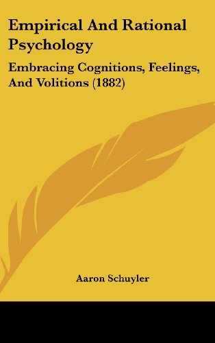 9781437007343: Empirical And Rational Psychology: Embracing Cognitions, Feelings, And Volitions (1882)
