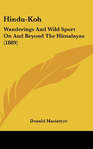 9781437009255: Hindu-Koh: Wanderings And Wild Sport On And Beyond The Himalayas (1889)