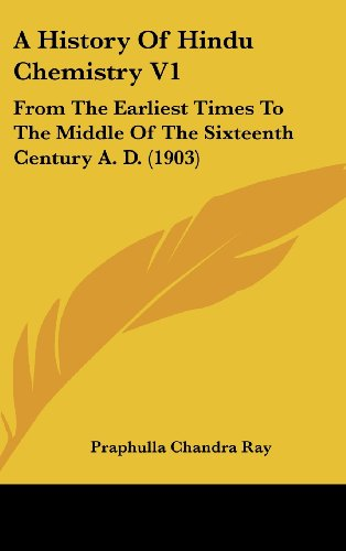 9781437011265: A History Of Hindu Chemistry V1: From The Earliest Times To The Middle Of The Sixteenth Century A. D. (1903)