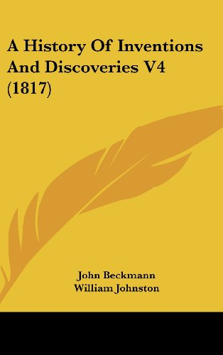 9781437012231: A History Of Inventions And Discoveries V4 (1817)