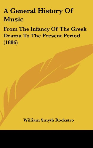 9781437012897: A General History Of Music: From The Infancy Of The Greek Drama To The Present Period (1886)