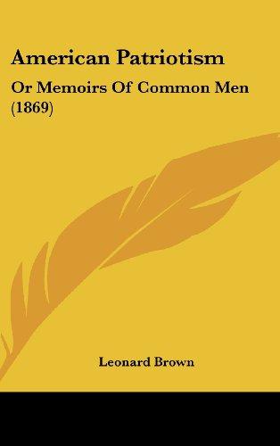 9781437014457: American Patriotism: Or Memoirs Of Common Men (1869)