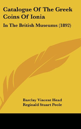9781437015102: Catalogue Of The Greek Coins Of Ionia: In The British Museums (1892)