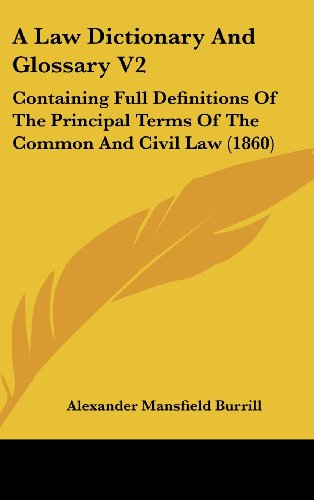 9781437017014: A Law Dictionary And Glossary V2: Containing Full Definitions Of The Principal Terms Of The Common And Civil Law (1860)