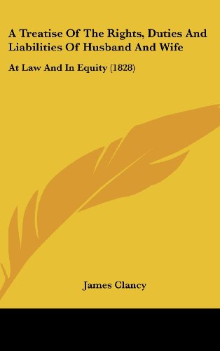 9781437017861: A Treatise Of The Rights, Duties And Liabilities Of Husband And Wife: At Law And In Equity (1828)