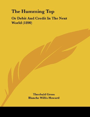 9781437019476: The Humming Top: Or Debit And Credit In The Next World (1890)