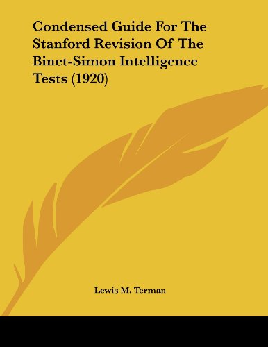 9781437021172: Condensed Guide For The Stanford Revision Of The Binet-Simon Intelligence Tests (1920) (Legacy Reprint Series)