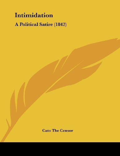 9781437023404: Intimidation: A Political Satire (1842)