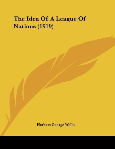 9781437024555: The Idea of a League of Nations (1919)