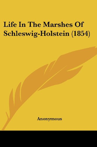 9781437028218: Life In The Marshes Of Schleswig-Holstein (1854)