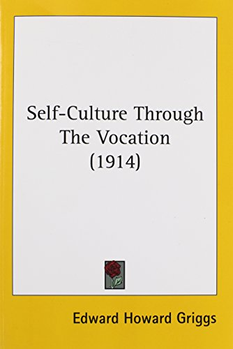 9781437030242: Self-Culture Through The Vocation (1914)