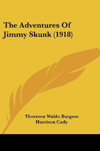 9781437052213: The Adventures Of Jimmy Skunk (1918)