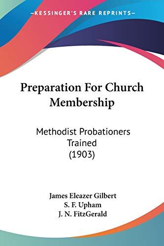 9781437069259: Preparation For Church Membership: Methodist Probationers Trained (1903)