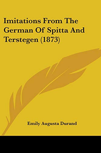 9781437070064: Imitations From The German Of Spitta And Terstegen (1873)