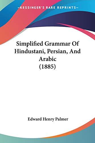 9781437070514: Simplified Grammar Of Hindustani, Persian, And Arabic (1885) (Hindi, Persian, Arabic and English Edition)