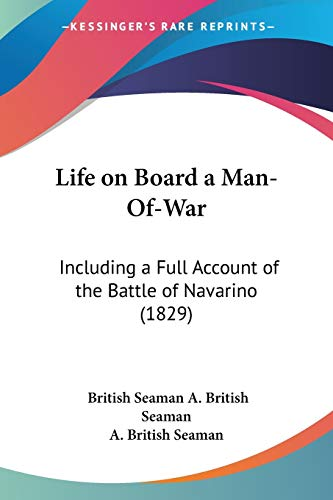 9781437074963: Life on Board a Man-Of-War: Including a Full Account of the Battle of Navarino (1829)