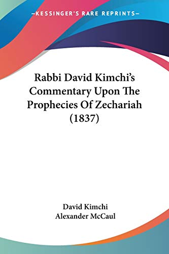 9781437075359: Rabbi David Kimchi's Commentary Upon The Prophecies Of Zechariah (1837)
