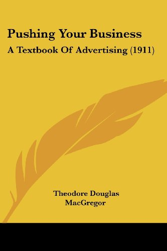 9781437076684: Pushing Your Business: A Textbook Of Advertising (1911)