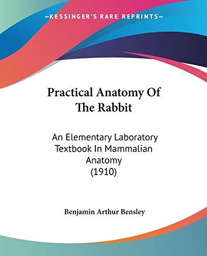 9781437078961: Practical Anatomy Of The Rabbit: An Elementary Laboratory Textbook In Mammalian Anatomy (1910)