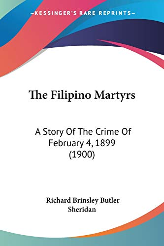 9781437081398: The Filipino Martyrs: A Story Of The Crime Of February 4, 1899 (1900)