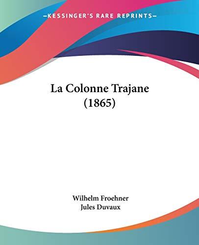 9781437085631: La Colonne Trajane