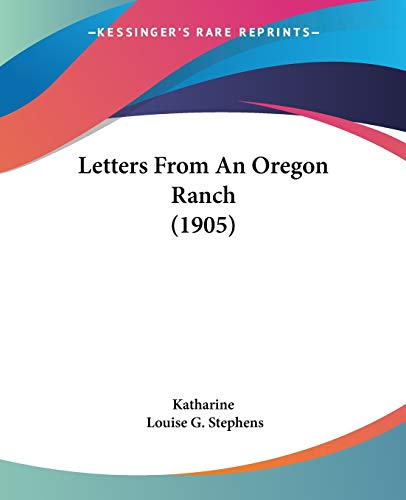 9781437088137: Letters From An Oregon Ranch (1905)
