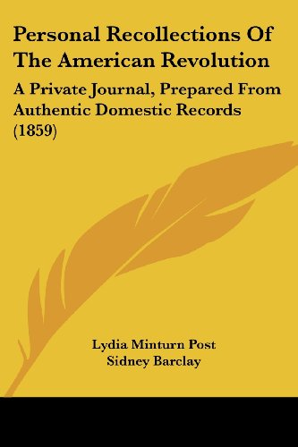 9781437088977: Personal Recollections Of The American Revolution: A Private Journal, Prepared From Authentic Domestic Records (1859)