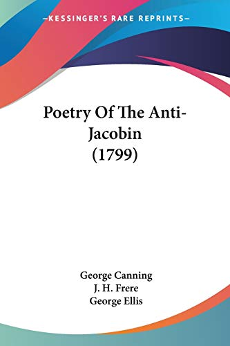 9781437090222: Poetry Of The Anti-Jacobin (1799)