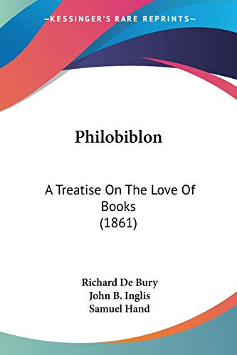 9781437095586: Philobiblon: A Treatise On The Love Of Books (1861)