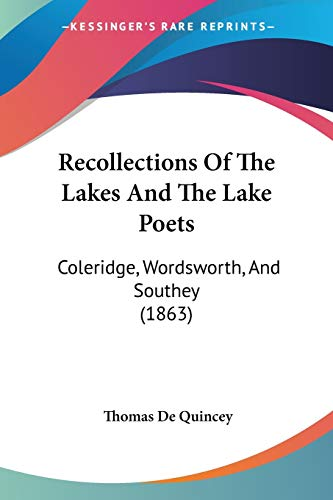 9781437095630: Recollections Of The Lakes And The Lake Poets: Coleridge, Wordsworth, And Southey (1863)