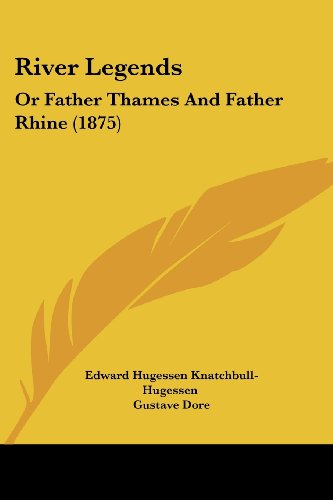9781437096446: River Legends: Or Father Thames And Father Rhine (1875)
