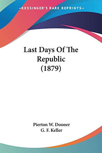 9781437097535: Last Days Of The Republic (1879)